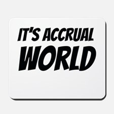 It's accrual world Mousepad