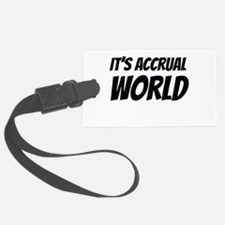 It's accrual world Luggage Tag