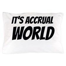 It's accrual world Pillow Case