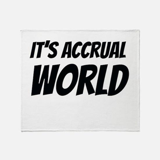It's accrual world Throw Blanket