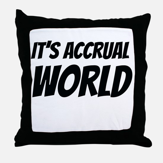 It's accrual world Throw Pillow