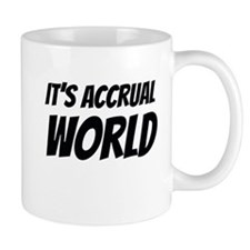 It's accrual world Mugs