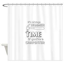 Hammer time carpenter Shower Curtain