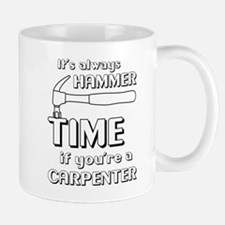 Hammer time carpenter Mugs