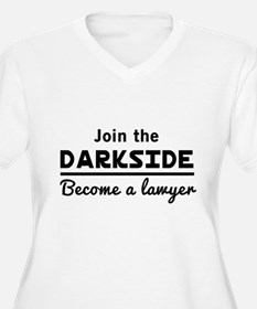 Join the darkside lawyer Plus Size T-Shirt