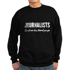 Journalists do it front page Sweatshirt