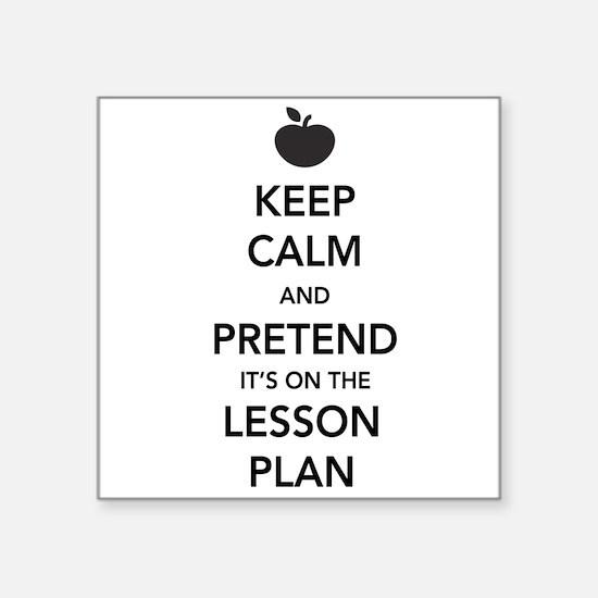 keep calm pretend lesson plan Sticker