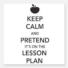 "keep calm pretend lesson plan Square Car Magnet 3"""