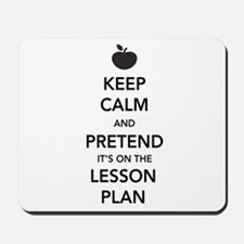 keep calm pretend lesson plan Mousepad