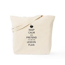keep calm pretend lesson plan Tote Bag
