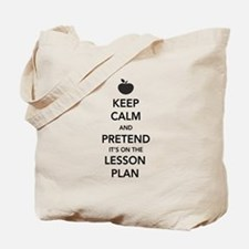 keep calm pretend lesson plan Tote Bag