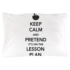 keep calm pretend lesson plan Pillow Case