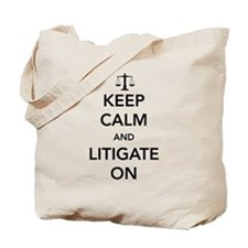 Keep calm and litigate on Tote Bag