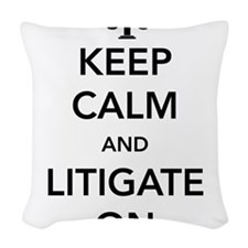 Keep calm and litigate on Woven Throw Pillow