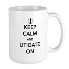 Keep calm and litigate on Mugs