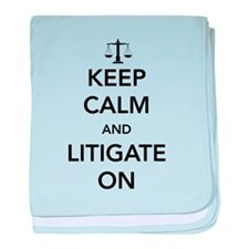 Keep calm and litigate on baby blanket