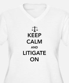 Keep calm and litigate on Plus Size T-Shirt