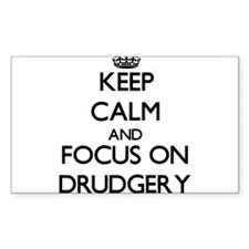 Keep Calm and focus on Drudgery Decal