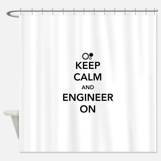 Keep calm and engineer on Shower Curtain