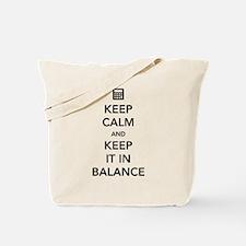 Keep calm keep it in balance Tote Bag