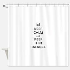 Keep calm keep it in balance Shower Curtain
