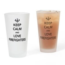 Keep calm love firefighters Drinking Glass