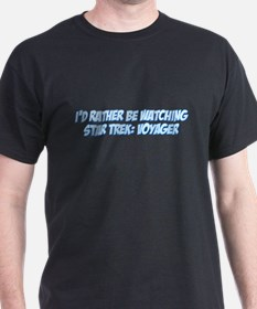 I'd Rather Be Watching Star Trek: Voyager T-Shirt