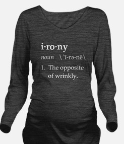 Irony Definition The Opposite of Wrinkly Long Slee