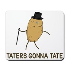 Haters Gonna Hate and Taters Gonna Tate Mousepad