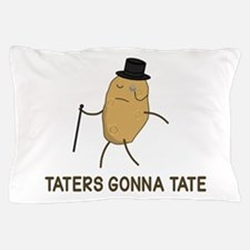 Haters Gonna Hate and Taters Gonna Tate Pillow Cas