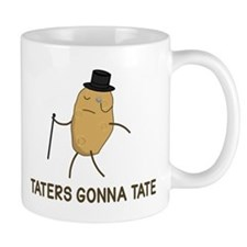 Haters Gonna Hate and Taters Gonna Tate Mugs