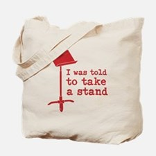 I was told to take a stand Tote Bag