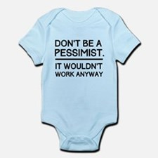 Don't Be A Pessimist. It Wouldn't Work Anyway. Bod