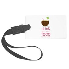Drink in my Hand Toes Luggage Tag