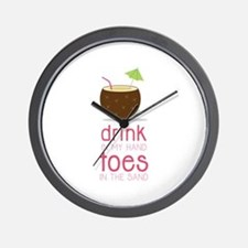 Drink in my Hand Toes Wall Clock