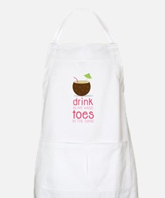 Drink in my Hand Toes Apron