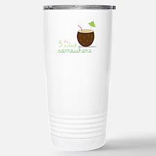 Its Somewhere Travel Mug