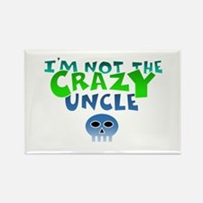i m not CrazY uncle whiteline Magnets