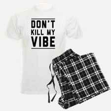 Don't Kill My VIBE Pajamas
