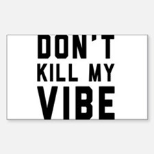 Don't Kill My VIBE Decal