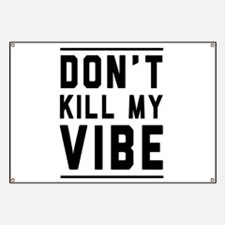 Don't Kill My VIBE Banner