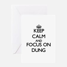 Keep Calm and focus on Dung Greeting Cards