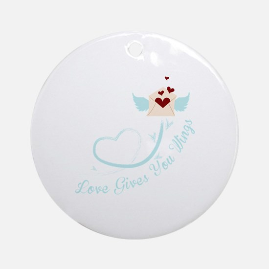 Love Gives You Things Ornament (Round)