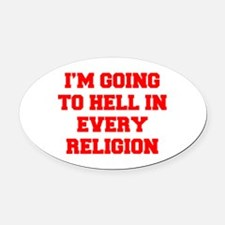 I'm going to hell in every religion Oval Car Magne