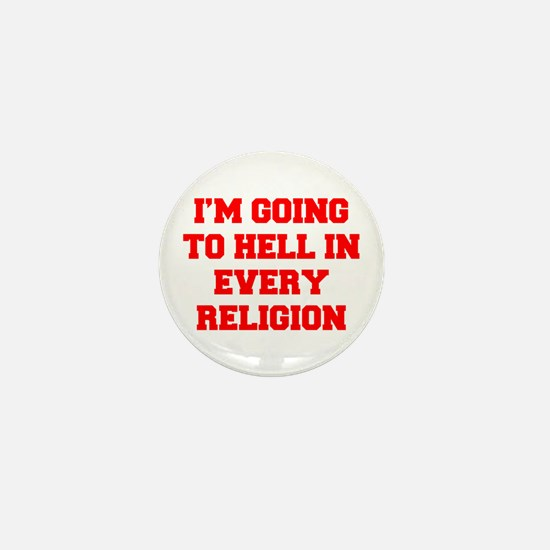 I'm going to hell in every religion Mini Button