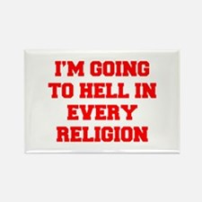 I'm going to hell in every religion Magnets