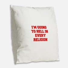 I'm going to hell in every religion Burlap Throw P