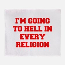 I'm going to hell in every religion Throw Blanket