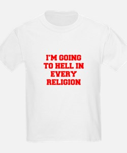 I'm going to hell in every religion T-Shirt