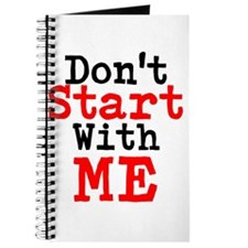 Dont Start With Me Journal